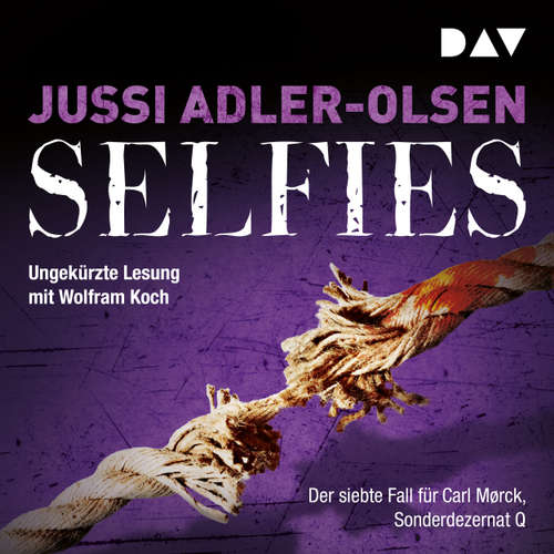 Hoerbuch Selfies. Der siebte Fall für Carl Mørck, Sonderdezernat Q - Jussi Adler-Olsen - Wolfram Koch