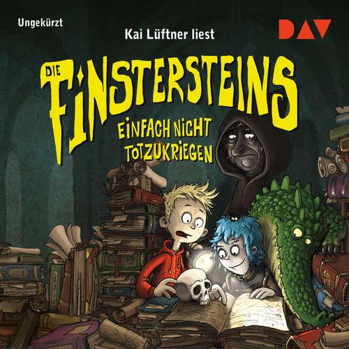 Hoerbuch Die Finstersteins, Teil 2: Einfach nicht totzukriegen - Kai Lüftner - Kai Lüftner