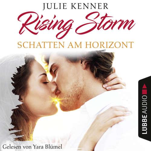 Hoerbuch Schatten am Horizont - Rising-Storm-Reihe 1 - Julie Kenner - Yara Blümel