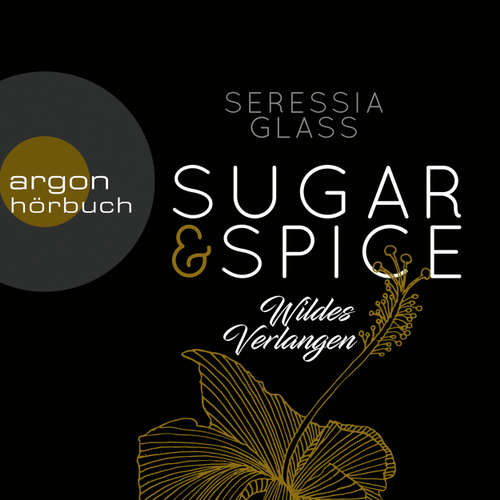 Hoerbuch Wildes Verlangen - Sugar & Spice, Band 2 - Seressia Glass - Eni Winter