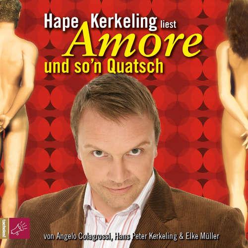 Hoerbuch Amore und so'n Quatsch - Hape Kerkeling - Hape Kerkeling