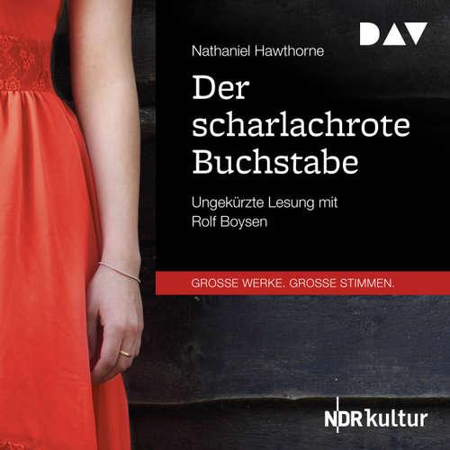 Hoerbuch Der scharlachrote Buchstabe - Nathaniel Hawthorne - Rolf Boysen