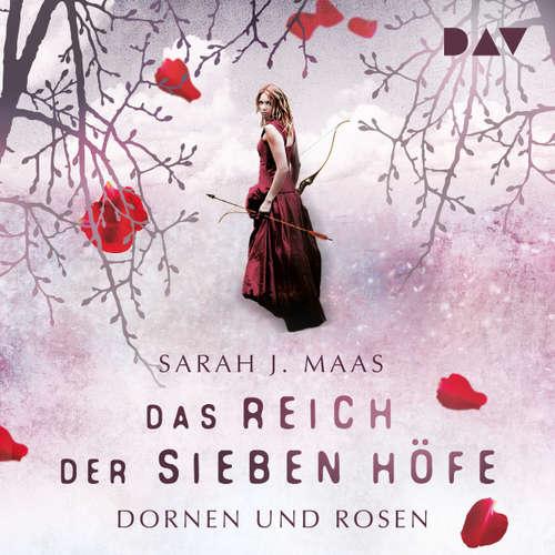 Hoerbuch Das Reich der Sieben Höfe, Teil 1: Dornen und Rosen - Sarah J. Maas - Ann Vielhaben