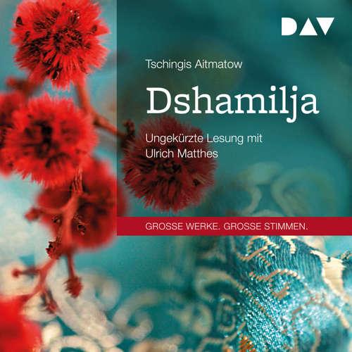 Hoerbuch Dshamilja - Tschingis Aitmatow - Ulrich Matthes