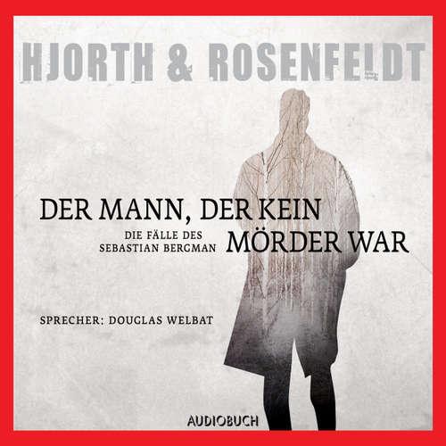 Der Mann, der kein Mörder war - Die Fälle des Sebastian Bergman, Band 1