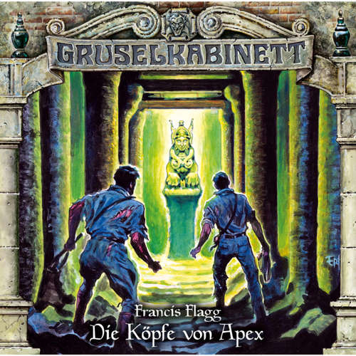 Hoerbuch Gruselkabinett, Folge 131: Die Köpfe von Apex - Francis Flagg - Thomas Balou Martin