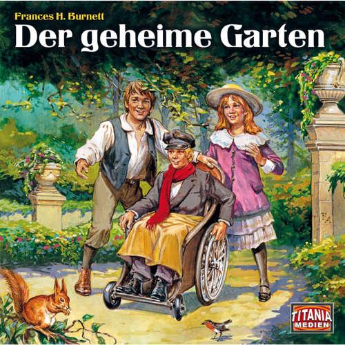 Hoerbuch Der geheime Garten - Frances H. Burnett - Uschi Hugo