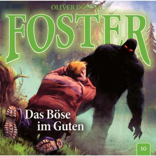 Hoerbuch Foster, Folge 10: Das Böse im Guten - Oliver Döring - Thomas Nero Wolff