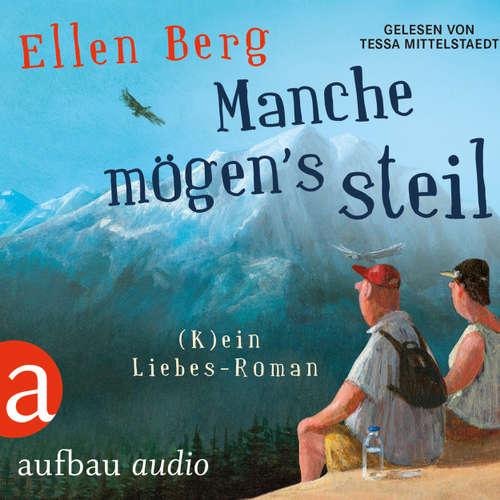 Hoerbuch Manche mögen's steil - (K)ein Liebes-Roman (Gekürzt) - Ellen Berg - Tessa Mittelstaedt