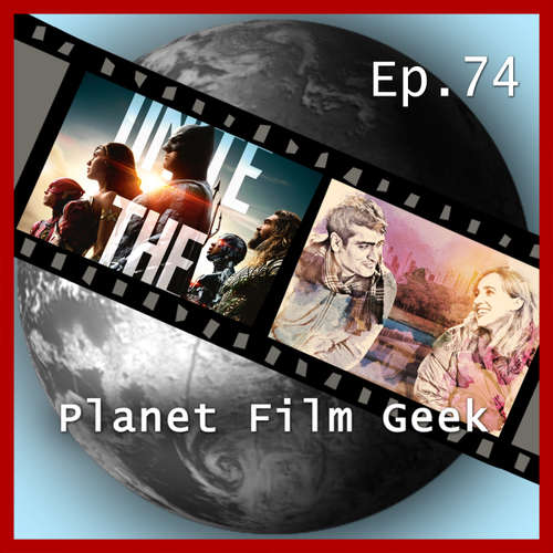 Hoerbuch Planet Film Geek, PFG Episode 74: Justice League, Happy Death Day, The Big Sick - Johannes Schmidt - Johannes Schmidt
