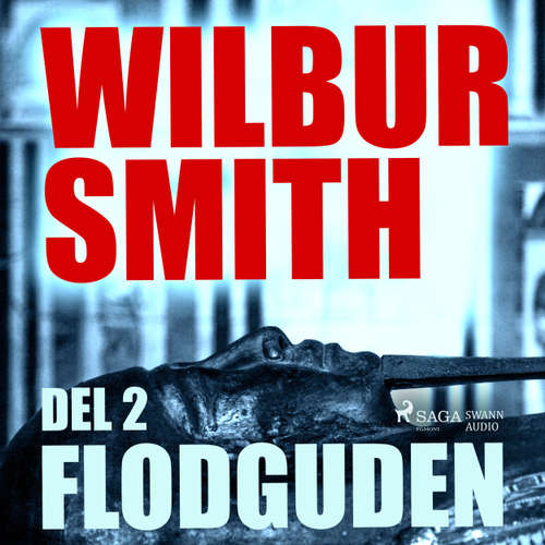 Audiokniha Flodguden del 2 - The Egyptian Novels 1 - Wilbur Smith - Christoffer Svensson