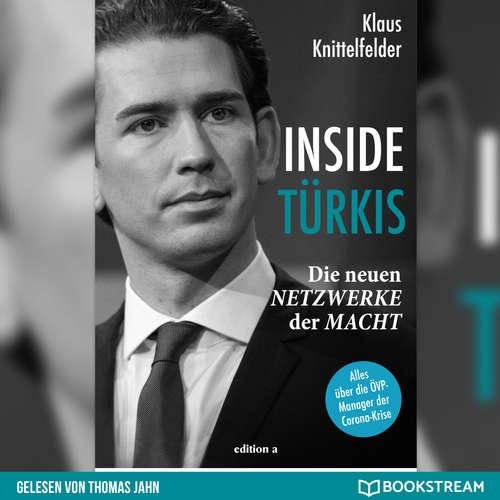 Hoerbuch Inside Türkis - Die neuen Netzwerke der Macht - Klaus Knittelfelder - Thomas Jahn