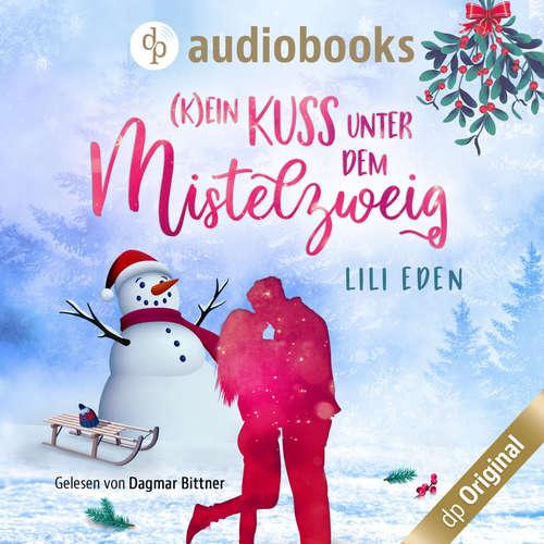 Hoerbuch (K)ein Kuss unter dem Mistelzweig (Ungekürzt) - Lili Eden - Dagmar Bittner