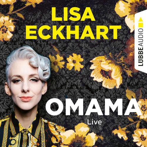 Hoerbuch Omama - Live - Lesung aus dem Literaturhaus Leipzig - Lisa Eckhart - Lisa Eckhart