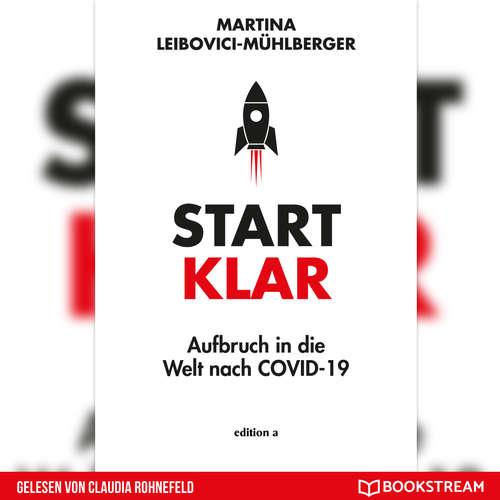Hoerbuch Startklar - Aufbruch in die Welt nach COVID-19 - Martina Leibovici-Mühlberger - Claudia Rohnefeld