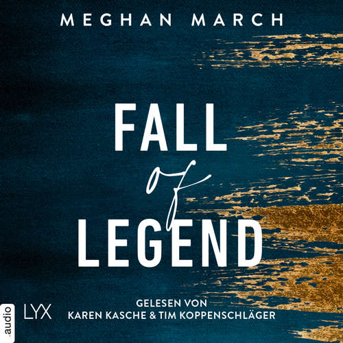Hoerbuch Fall of Legend - Legend Trilogie, Teil 1 - Meghan March - Karen Kasche