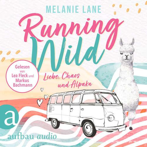 Hoerbuch Running Wild - Liebe, Chaos und Alpaka - Melanie Lane - Lea Fleck