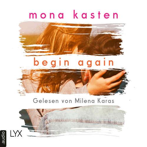 Hoerbuch Begin Again - Again-Reihe 1 - Mona Kasten - Milena Karas