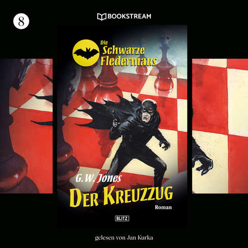 Hoerbuch Der Kreuzzug - Die Schwarze Fledermaus, Folge 8 - G. W. Jones - Jan Kurka