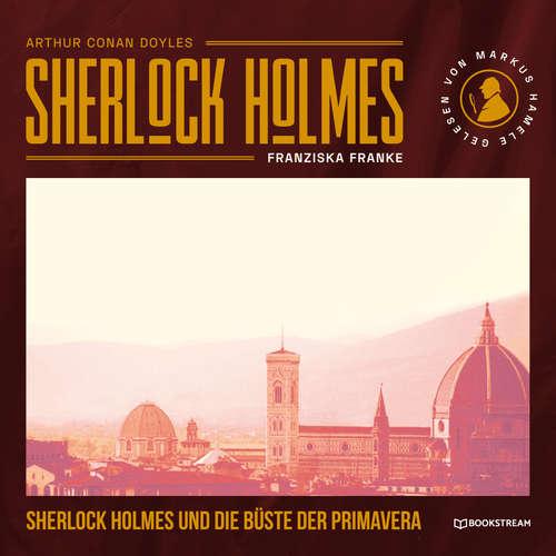 Hoerbuch Sherlock Holmes und die Büste der Primavera - Sir Arthur Conan Doyle - Markus Hamele