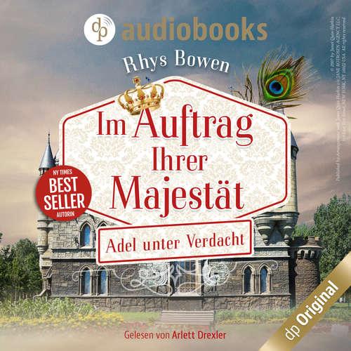 Hoerbuch Adel unter Verdacht - Im Auftrag ihrer Majestät-Reihe, Band 4 - Rhys Bowen - Arlett Drexler