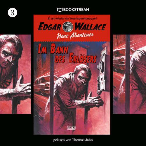Hoerbuch Im Bann des Erlösers - Edgar Wallace - Neue Abenteuer, Band 3 - Edgar Wallace - Thomas Jahn