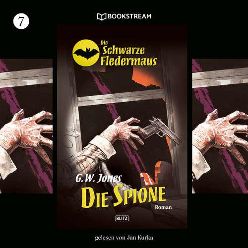 Hoerbuch Die Spione - Die Schwarze Fledermaus, Folge 7 - G. W. Jones - Jan Kurka