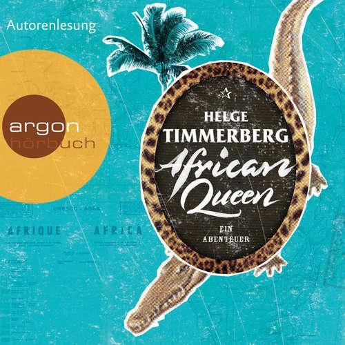 Hoerbuch African Queen - Ein Abenteuer - Helge Timmerberg - Helge Timmerberg