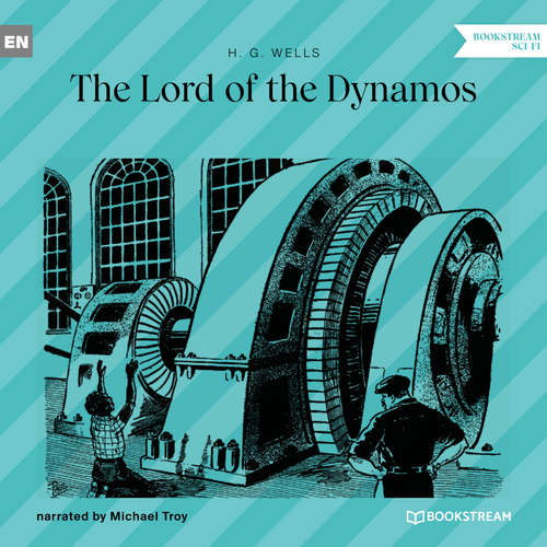 Audiobook The Lord of the Dynamos - H. G. Wells - Michael Troy