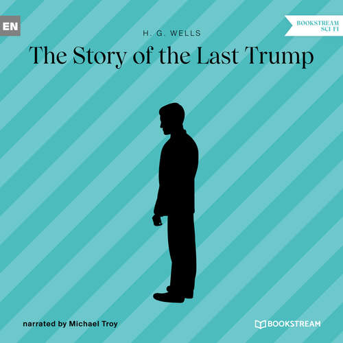 Audiobook The Story of the Last Trump - H. G. Wells - Michael Troy