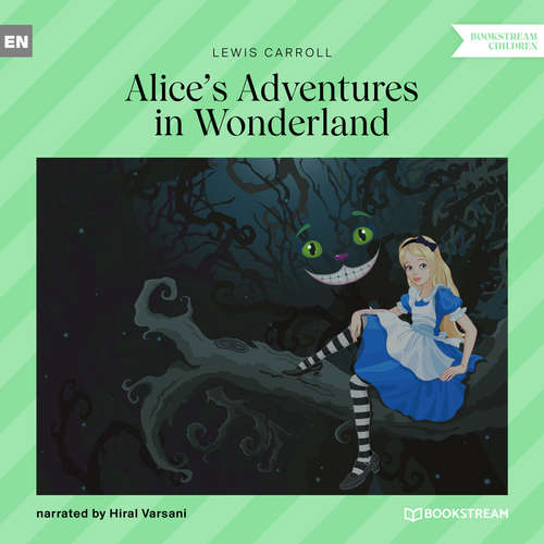 Audiobook Alice's Adventures in Wonderland - Lewis Carroll - Hiral Varsani