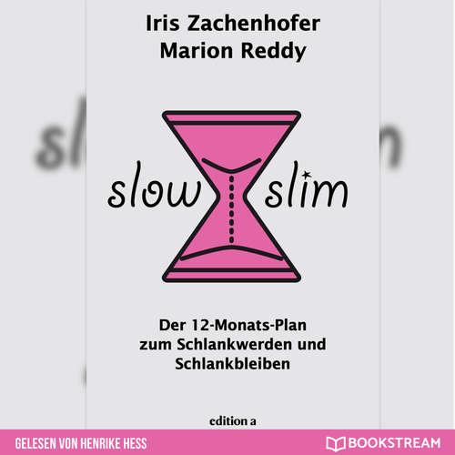 Hoerbuch Slow Slim - Der 12-Monats-Plan zum Schlankwerden und Schlankbleiben - Marion Reddy - Henrike Heß