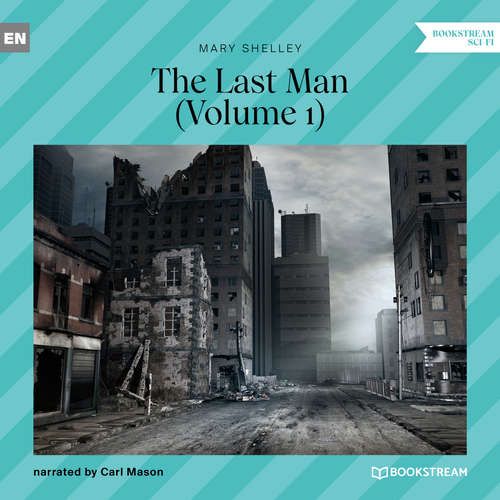 Audiobook The Last Man, Volume 1 - Mary Shelley - Carl Mason