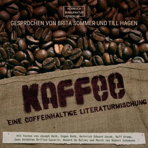 Hoerbuch Kaffee - Eine coffeinhaltige Literaturmischung - Eugen Roth - Brita Sommer