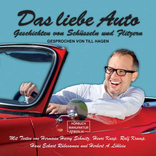 Hoerbuch Das liebe Auto - Geschichten von Schüsseln und Flitzern - Hans Eckart Rübersamen - Till Hagen