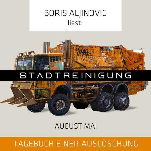 Hoerbuch Stadtreinigung - Tagebuch einer Auslöschung - August Mai - Boris Aljinovic