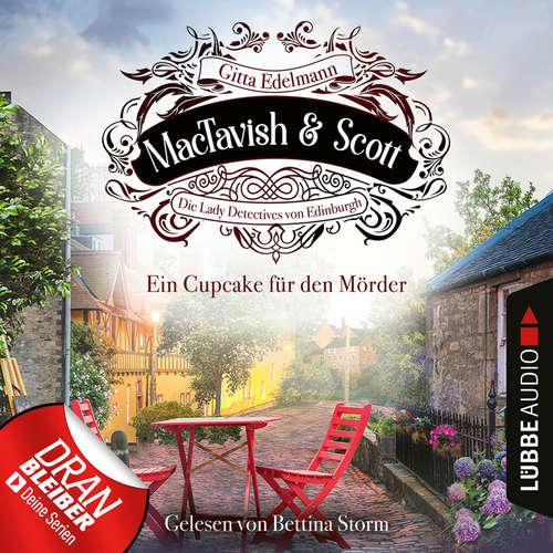 Hoerbuch Ein Cupcake für den Mörder - MacTavish & Scott - Die Lady Detectives von Edinburgh, Folge 2 - Gitta Edelmann - Bettina Storm