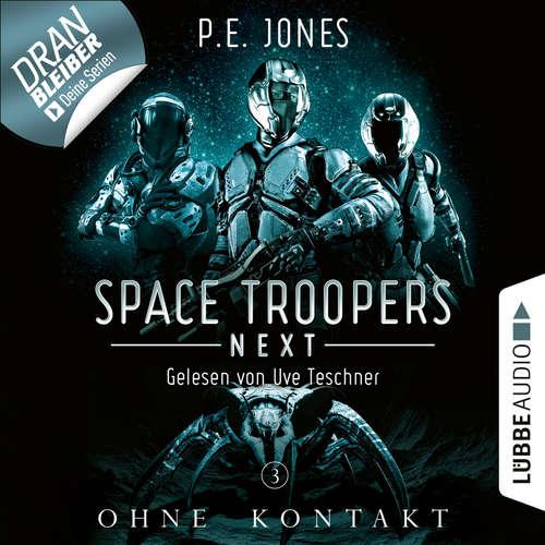 Hoerbuch Ohne Kontakt - Space Troopers Next, Folge 3 - P. E. Jones - Uve Teschner