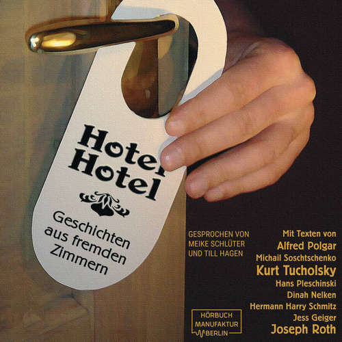 Hoerbuch Hotel Hotel - Geschichten aus fremden Zimmern - Kurt Tucholsky - Meike Schlüter