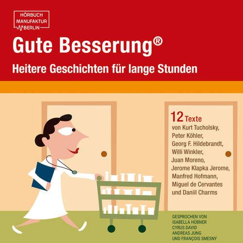 Hoerbuch Gute Besserung - Heitere Geschichten für lange Stunden - Kurt Tucholsky - Isabella Hübner