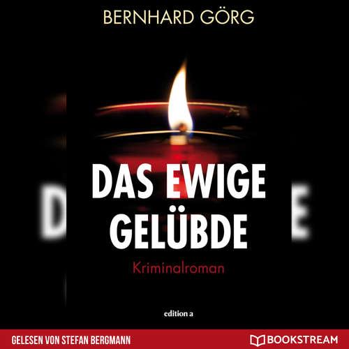 Hoerbuch Das ewige Gelübde - Doris Lenhart, Band 2 - Bernhard Görg - Stefan Bergmann
