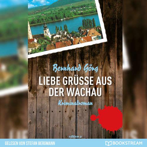 Hoerbuch Liebe Grüße aus der Wachau - Doris Lenhart, Band 1 - Bernhard Görg - Stefan Bergmann