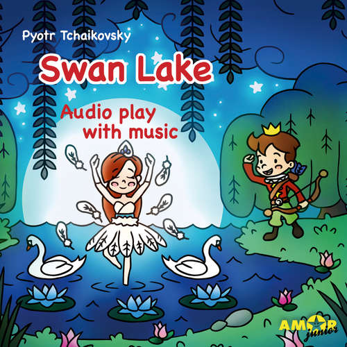 Audiobook Classics for Kids, Swan Lake - Pyotr Tchaikovsky - Will de Meo
