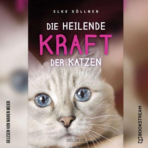 Hoerbuch Die heilende Kraft der Katzen - Elke Söllner - Maren Meier