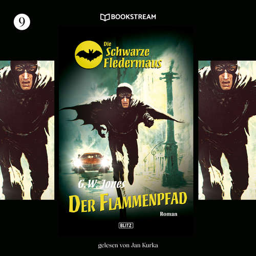 Hoerbuch Der Flammenpfad - Die Schwarze Fledermaus, Folge 9 - G. W. Jones - Jan Kurka