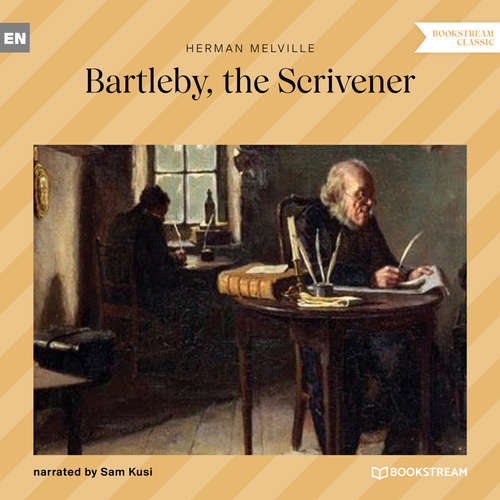 Audiobook Bartleby, the Scrivener - Herman Melville - Sam Kusi