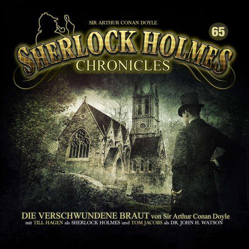 Hoerbuch Sherlock Holmes Chronicles, Folge 65: Die verschwundene Braut - Arthur Conan Doyle - Tom Jacobs