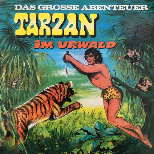 Hoerbuch Tarzan - Das große Abenteuer, Folge 1: Tarzan im Urwald - Anke Beckert - Günther Ungeheuer