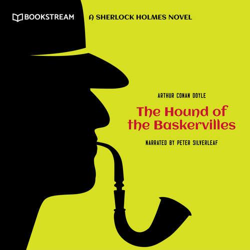 Audiobook The Hound of the Baskervilles - A Sherlock Holmes Novel - Sir Arthur Conan Doyle - Peter Silverleaf