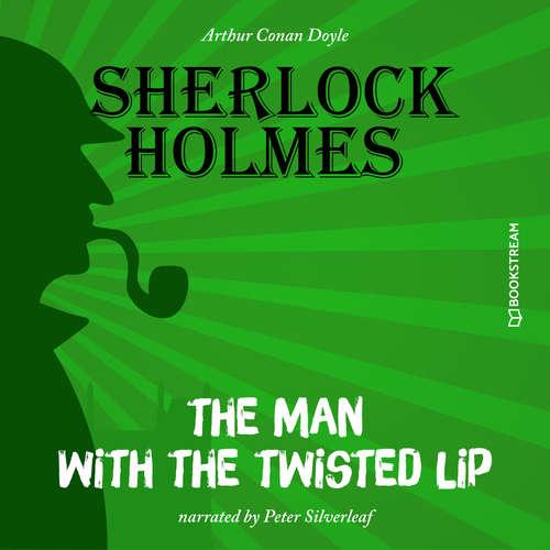 Audiobook The Man with the Twisted Lip - Sir Arthur Conan Doyle - Peter Silverleaf